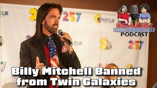 Billy Mitchell Banned from Twin Galaxies - #CUPodcast