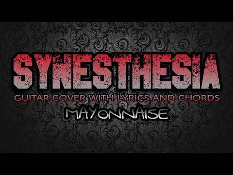 Synesthesia - Mayonnaise (Guitar Cover With Lyrics & Chords)