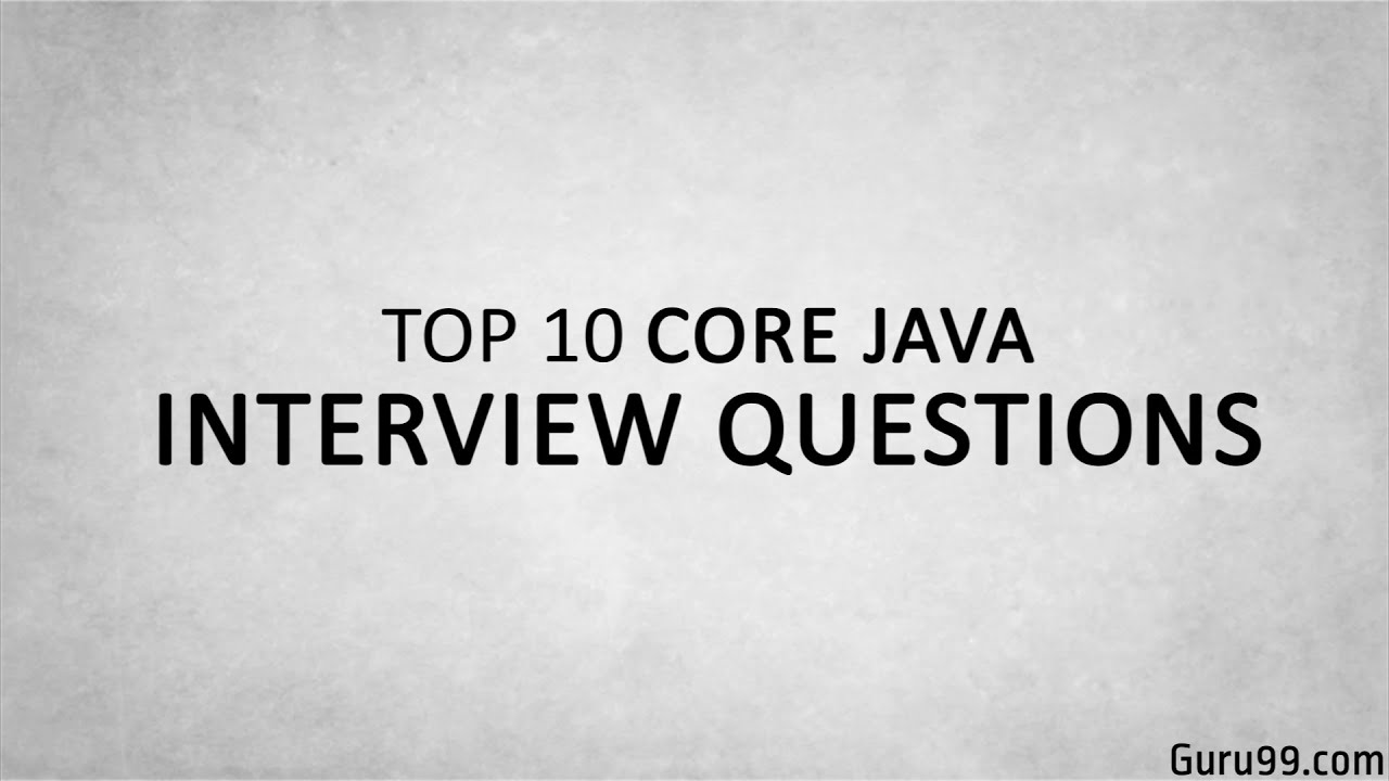 Top 10 JAVA Interview Questions and Answers