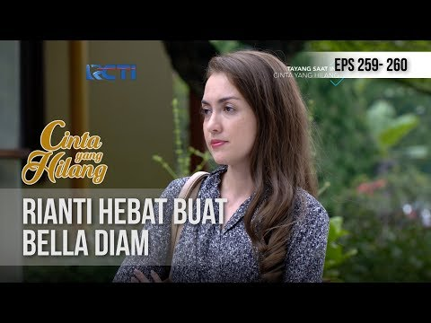 CINTA YANG HILANG - Bella Habis Kena Amuk Rianti [8 NOVEMBER 2018]