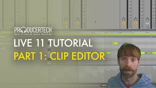 Ableton Live 11 tutorial part 1: New Features In The Clip Editor