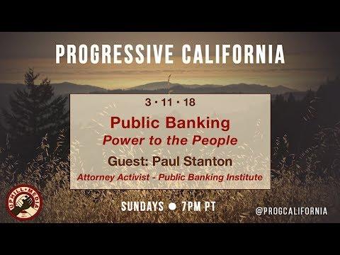 Progressive California with Laura & Joe - Guest: Paul Stanton - Attorney - Public Banking Institute