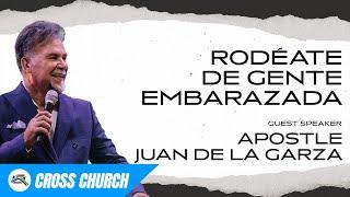 Rodéate De Gente Embarazada // Cross Church RGV // Juan De La Garza
