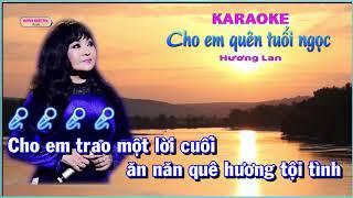 Karaoke Cho em quên tuổi ngọc HƯƠNG LAN
