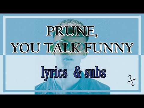 PRUNE , YOU TALK  FUNNY / Gus Dapperton - Lyrics English & Spanish