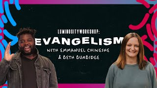 Workshop Day 4 - Evangelism | Luminosity Streaming Live 2020
