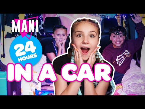 24 HOUR CHALLENGE OVERNIGHT IN A CAR MANI CAST🚙🌙 Piper Rockelle