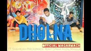 DHOLNA UNPLUGGED DANCE COVER  || Choreography By Shahrukh Magarmach.||