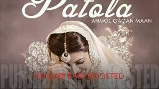 Patola [Bass Boosted] || Anmol Gagan Maan Ft. MixSingh || Latest Punjabi Songs 2016