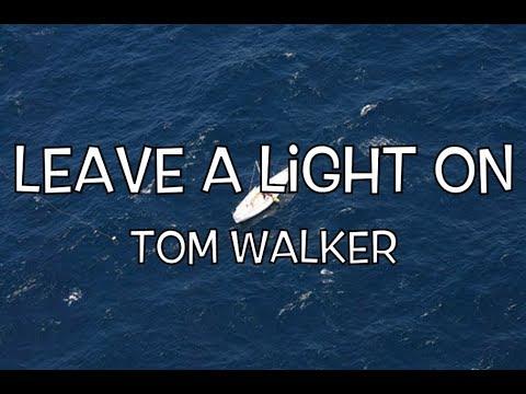 Tom Walker - I will Leave a Light on