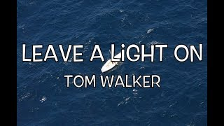Baixar Tom Walker - I will Leave a Light on (Lyrics)