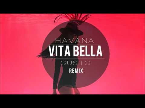 Havana - Vita Bella - 2015 Ibiza Remix