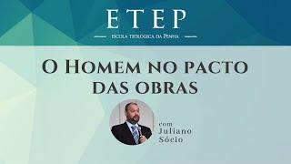 ETEP 2020 | O Homem no pacto das obras - Rev. Juliano Socio
