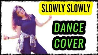 SLOWLY SLOWLY DANCE COVER | Guru Randhawa ft. Pitbull | Dance Choreography By POOJA Chaudhary