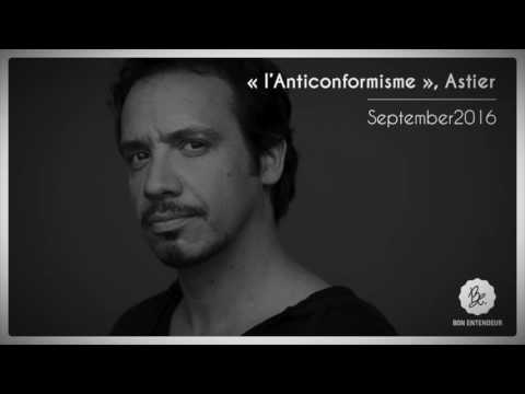 Bon Entendeur, LAnticonformisme, Astier, September 2016