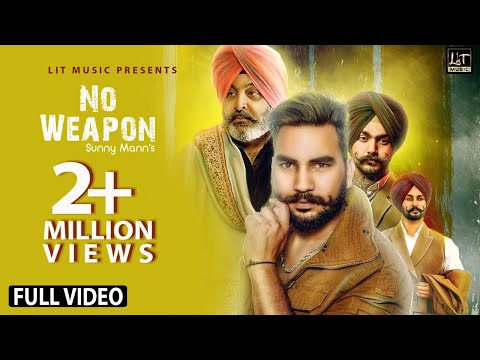 No Weapon (Official Song) | Sunny Mann | Hobby Dhaliwal | Latest Punjabi Songs 2018 | LIT MUSIC