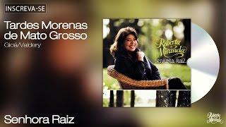 Roberta Miranda - Tardes Morenas de Mato Grosso - Senhora Raiz - [Áudio Oficial]