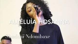 Shadaï ndombaxe ( Alléluia hosana)