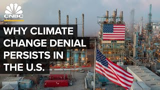 Why Climate Change Denial Still Exists In The U.S.