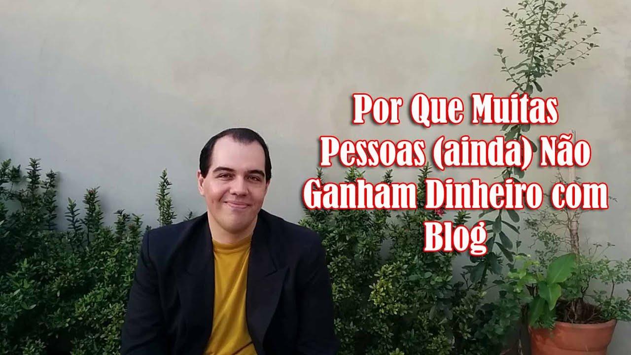 Por Que Muitas Pessoas (ainda) Não Ganham Dinheiro com Blog