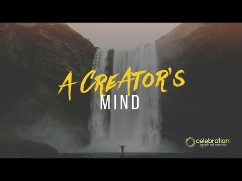 New Thought Sermon Clip: A Creator's Mind