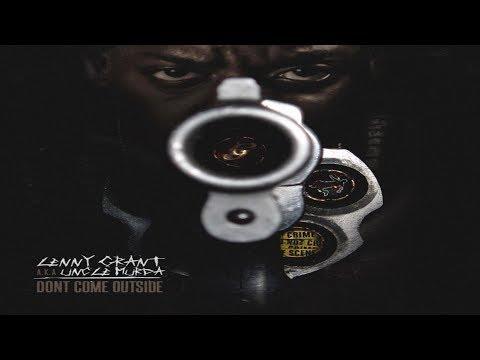 Lenny Grant AKA Uncle Murda - Dont Come Outside (2017 Full Album) Ft Jadakiss, 50 Cent @Unc