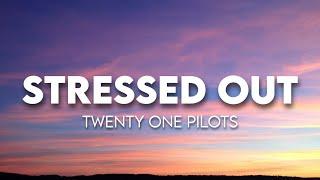 twenty one pilots - Stressed Out ( Lyrics )