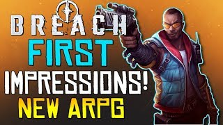 "BREACH: First Impressions - ""A New Co-op Action RPG!""... Is It Worth Your Time? - #PlayBreach"