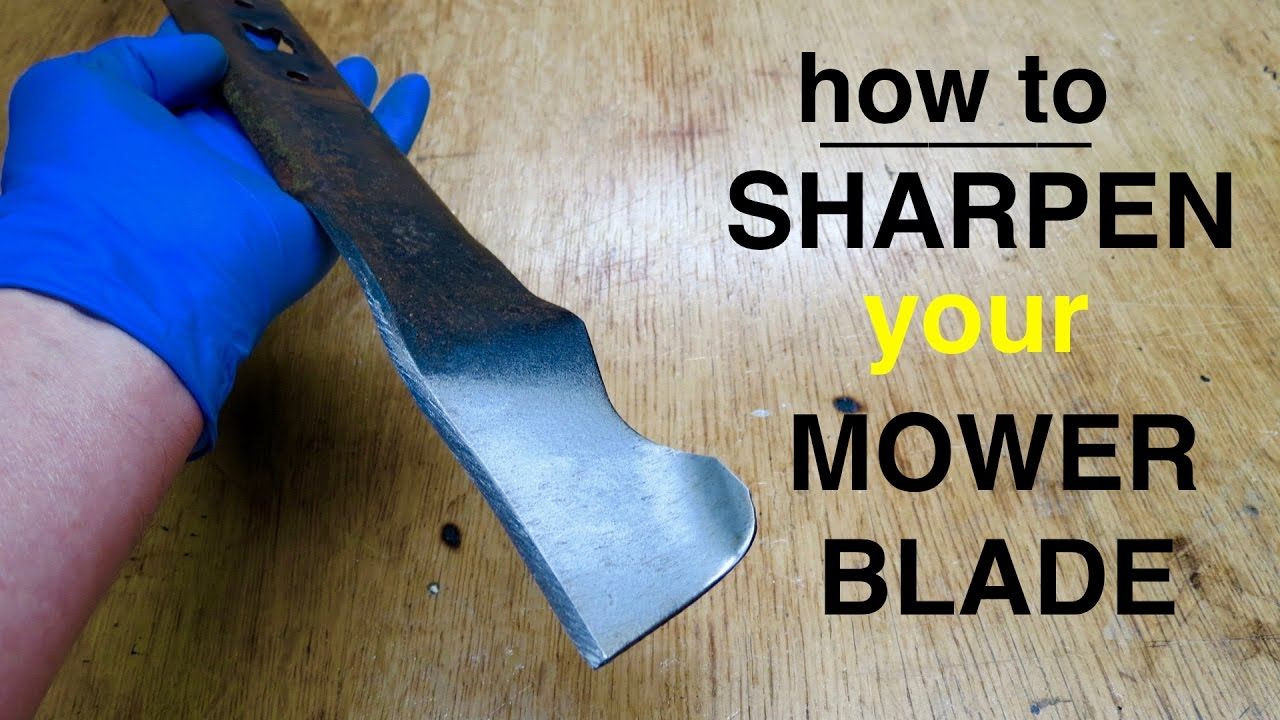 How To Sharpen A Lawn Mower Blade Short And Sweet