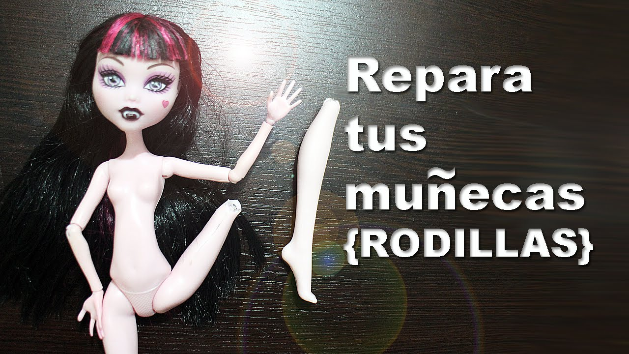 C mo restaurar o reparar las rodillas articulaciones de tus mu ecas barbie monster high y eah - Arreglar la casa de barbie ...