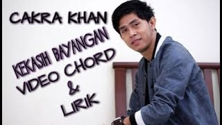 Kekasih Bayangan - Cakra Khan (video lyric & chord)