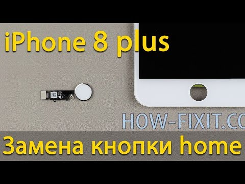 IPhone 8 Plus замена кнопки Home - Touch Id