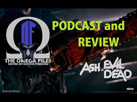 THE OMEGA FILES #144 - Ash versus EVIL DEAD