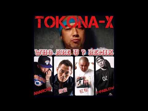 WHO ARE U ? Remix Mixxx!! / TOKONA-X feat,ANARCHY.般若.紅桜.T-PABLOW