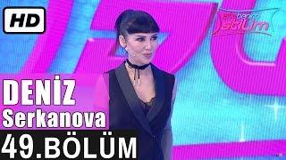 İşte Benim Stilim - Deniz Serkanova - 49. Bölüm 7. Sezon