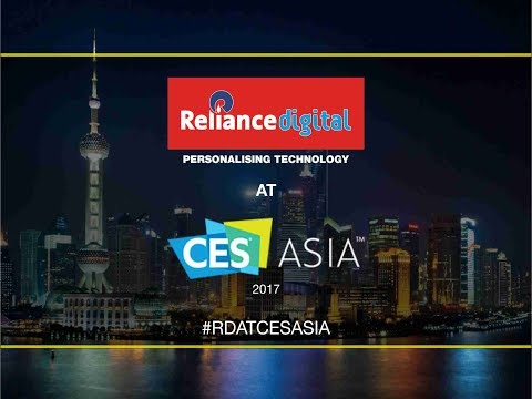 Reliance Digital at CES Asia 2017