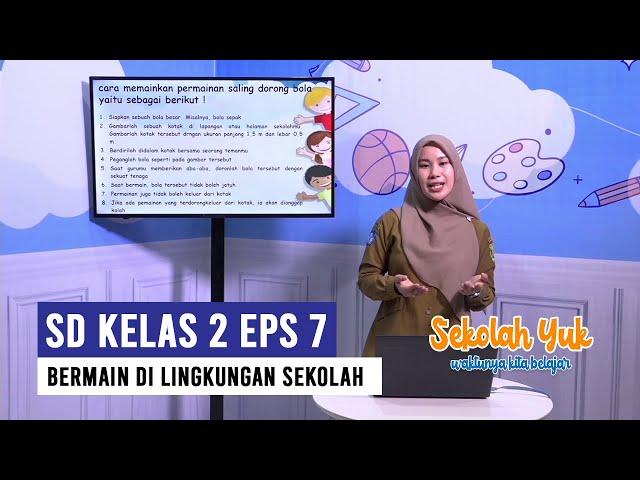 SD kelas 2 - Bermain di Lingkungan Sekolah (EPS 7 23 September 2020)