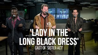 'Lady in the Long Black Dress' – Cast of 'Sister Act'