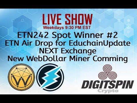 ETN Electroneum - WebDollar New Miner - NEXT Exchange Update - Educhain Air Drop