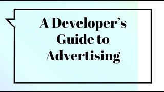 A Developer's Guide to Advertising - Krista LaFentres