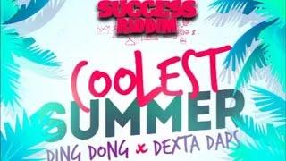Ding Dong x Dexta Daps - Coolest Summer [Success Riddim] June 2016