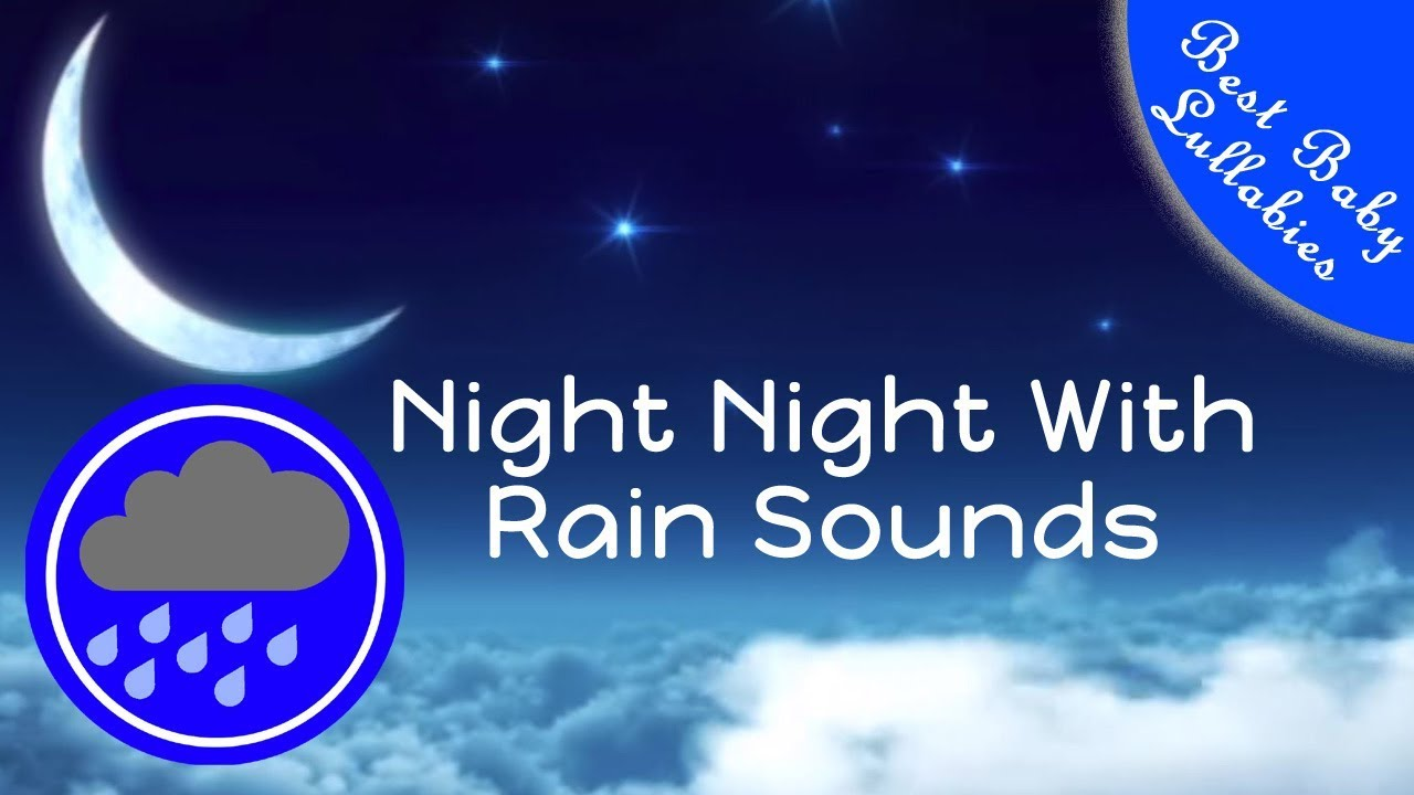8 hours rain sounds for sleep lullabies songs for babies to go