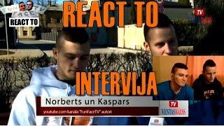 REACT TO: MŪSU INTERVIJA