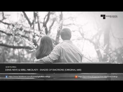 Denis Neve & Kirill Nikolaev - Shades Of Emotions (Original Mix) [EDR001]
