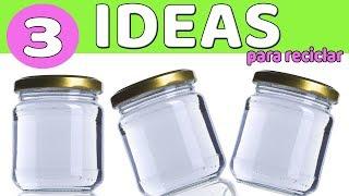 CÓMO RECICLAR 3 Manualidades con frascos de cristal