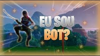 Yes, I really am a ' ' bot ' '... Fortnite