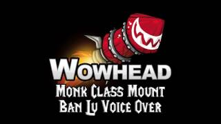 Monk Class Mount - Ban-Lu Voice Over