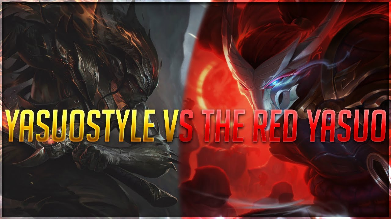 Yasuostyle Yasuostyle Vs The Red Yasuo Vn Clean Yasuo Mains