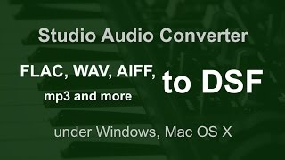 AIFF WAV FLAC to DSF Converter Audio Files