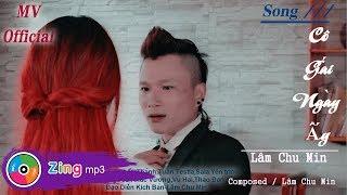 Cô Gái Ngày Ấy - Lâm Chu Min (MV)